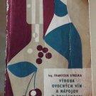 (Production of fruit wines and beverages at home) Výroba ovocných vín a nápojov v domácnosti