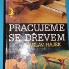(Working with wood) Pracujeme se dřevem, Václav Hájek 1993