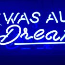 "New 'It was all a Dream' Banner Home Wall Lamp Art Gift Neon Light Sign 11""x7"""