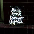 "'Make your dreams happen' White Home Wall Lamp Art Gift Neon Light Sign 11""x7"""