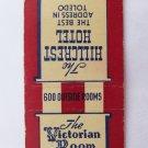 Victorian Room Toledo, Ohio Restaurant Hillcrest Hotel 20 Strike Matchbook Cover