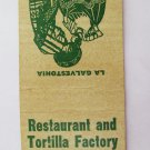La Galvestonia Restaurant Tortilla Galveston, Texas TX 20 Strike Matchbook Cover