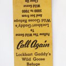 Lockhart Gaddy's Wild Goose Refuge - Ansonville, North Carolina Matchbook Cover