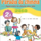 Chinese Paradise - Workbook 2A with 1CD(French edtion)    ISBN: 9787561917053