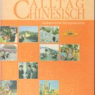Alltag Chinesisch (with German annotations + 3 MP3-CD) ISBN: 9787560066257