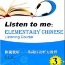 Listen to me: Elementary Chinese Listening Course 3 (+ 1 MP3-CD)   ISBN:9787301191026