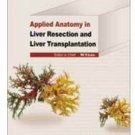 Applied Anatomy in Liver Resection and Liver Transplantation (English Ed)ISBN:9787117128759