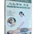 Infantile Diarrhea and common Cold (DVD)- Chinese Medicine Massage