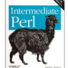 Intermediate Perl: Beyond The Basics of Learning Perl 2nd Edition