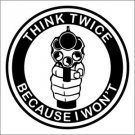 "2 Pack of Custom ""Think Twice Because I Won't"" Vinyl Decals / Stickers"