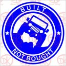 Built Not Bought Jeep Vinyl Decals / Stickers 2(TWO) Pack