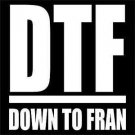 DTF - Down to FRAN Vinyl Decals / Stickers 2(TWO) Pack