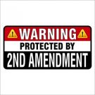Warning Protected By 2nd Amendment Printed Vinyl Decal / Sticker