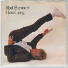 Rod Stewart - How Long 45 RPM Record + PICTURE SLEEVE