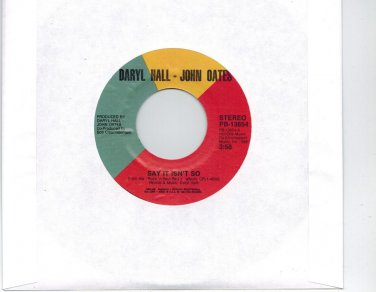 Hall & Oates Say It Isn't So / Kiss On My List 45 RPM RECORD (2 HITS ON 1)