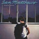 Ian Matthews - Stealin' Home LP Vinyl Record