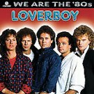 We Are the '80s by Loverboy  CD 2006