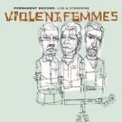 Violent Femmes - Permanent Record Live & Otherwise DVD 2005