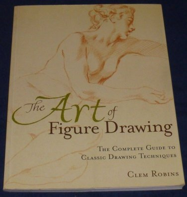 The Art Of Figure Drawing The Complete Guide Clem
