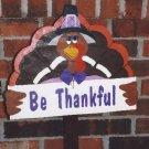 Handmade Be Thankful turkey Thanksgiving yard stake