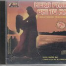 Mera Pyar Bhi Tu Hai [Cd] Music : Bollywood Trackmix Vol : 8