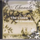 Chanale - The crown Of creation  [Cd]