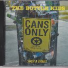 the Bottle Kids -Such a thrill - Cash Only  [Cd]