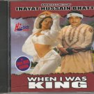 Inayat Hussain Bhatti Greatest Hits - When i was King [Cd]