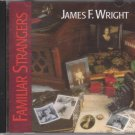 Familiar Strangers - james F Wright  [Cd]
