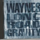 Long Road Gravity - The waynes  [Cd]