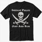 Instant Pirate Just Add Rum Black T-Shirt Screen Printing