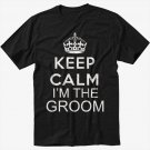 Keep Calm I'm The Groom Wedding Bachelor Party Marriage Black T-Shirt Screen Printing