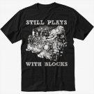 STILL PLAYS WITH BLOCK Black T-Shirt CHEVY CAR TRUCK CLASSIC