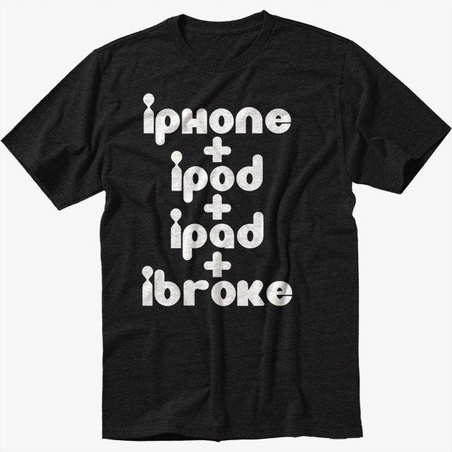 iPod iPhone iPad iBroke Black T-Shirt