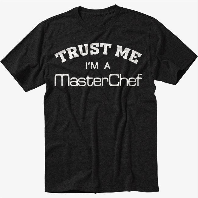 Trust Me I'm A Master Chef Cooking Cook Men Black T-Shirt