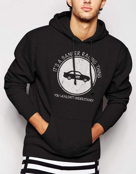 New Rare It's A Banger Racing Fan Thing You Wouldn't Understand Men Black Hoodie Sweater