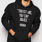 New Rare Trust Me, You Can Dance - Vodka Men Black Hoodie Sweater