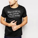 New Hot READ THE FIRST LINE WRONG FUNNY SLOGAN Black T-Shirt for Men