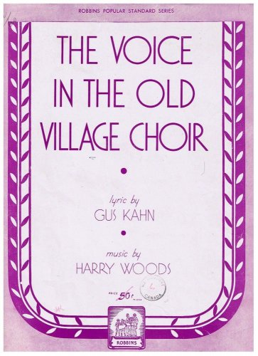 The Voice In The Old Village Choir Sheet Music Gus Kahn Harry Woods