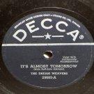 The Dream Weavers It's Almost Tomorrow 78 rpm You've Got Me Wondering Decca