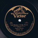 Haydn Quartet Tell Mother I'll Be There 78 rpm Trinity Sometime We'll Understand