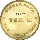 United States Miners Bank San Francisco 1849 TEN DOLLAR Gold Brass Copy Coins