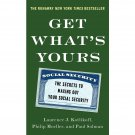 Get What's Yours : The Secrets to Maxing Out Your Social Security by Laurence Kotlikoff (E-Book)