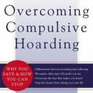 Overcoming Compulsive Hoarding: Why You Save and How You Can Stop , Jerome Bubri