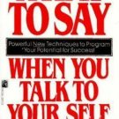 What to Say When you Talk To Yourself , Helmstetter, Shad