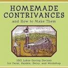 Homemade Contrivances and How to Make Them: 1001 Labor-