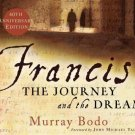 Francis: The Journey and the Dream , Bodo O.F.M., Murray