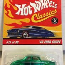 Hot Wheels Classics '40 Ford Coupe #19 * Green *