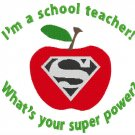 I'm a School Teacher what's your Super Power Embroidery File