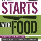 It Starts With Food: Discover the Whole30 & Change Your Life Ebook Digital Book